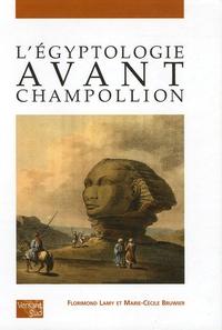Florimond Lamy et Marie-Cécile Bruwier - L'égyptologie avant Champollion.