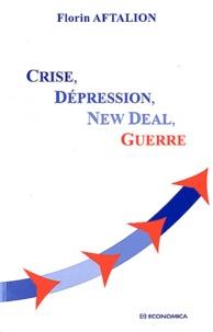 Florin Aftalion - Crise, Dépression, New Deal, Guerre.