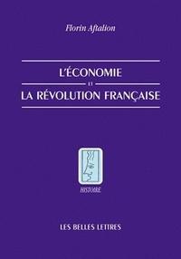 Florin Aftalion - L'économie de la Révolution française.