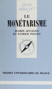 Florin Aftalion et Patrice Poncet - Le Monétarisme.