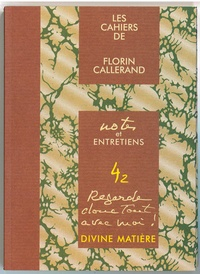 Florin Callerand - Divine matière.