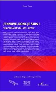 Florin Paun - J'innove, donc je suis ! - Visionnaires du XXIe siècle.