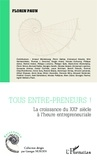 Florin Paun - Tous entre-preneurs ! - La croissance du XXIe siècle à l'heure entrepreneuriale.
