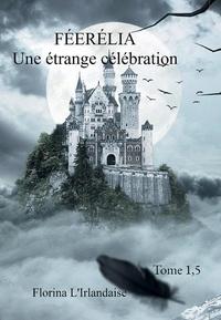 Florina Irlandaise - Une étrange célébration.