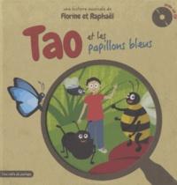Florine et  Raphaël - Tao et les papillons bleus. 1 CD audio