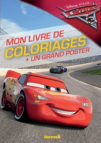 Florine Thonnard et Anthony Marras - Mon livre de coloriages Cars 3 - + un grand poster.