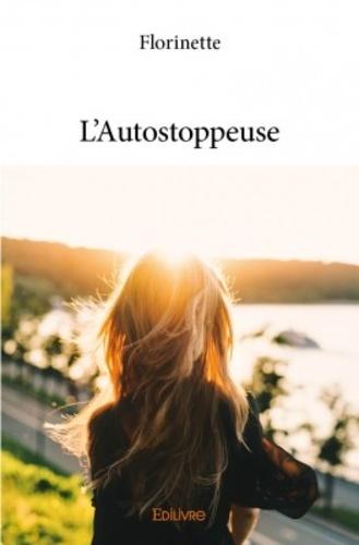 L'autostoppeuse de Florinette - Grand Format - Livre - Decitre
