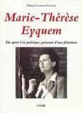 Florys Castan Vicente - Marie-Thérèse Eyquem - Du sport à la politique, parcours d'une féministe.