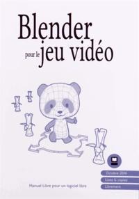 Floss Manuals Francophone - Blender pour le jeu vidéo.