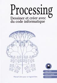Floss Manuals Francophone - Processing - Dessiner et créer avec du code informatique.