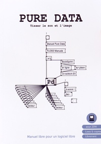Floss Manuals Francophone - Pure Data - Tisser le son et l'image.