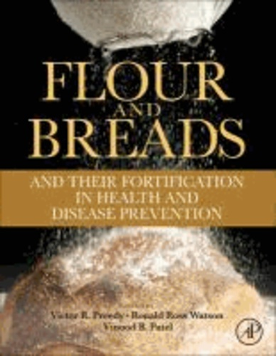 Flour and Breads and their Fortification in Health and Disease Prevention.
