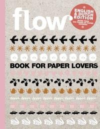Flow - Flow Book for paper lovers - Edition bilingue Anglais-néerlandais.