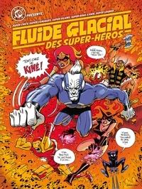 Fluide Glacial - Fluide Glacial des Super-héros - Super chics, super comiques, super vilains, super bons à rien, super lourds....