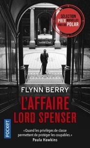 Flynn Berry - L'affaire lord Spenser.