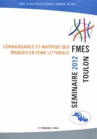 FMES - Connaissance et maîtrise des risques en zone littorale - Séminaire juin 2012 Toulon.
