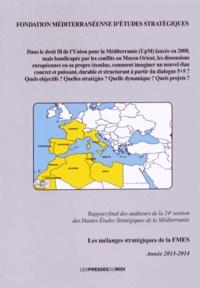 FMES - Dans le droit fil de l'Union pour la Méditerranée (UpM) lancée en 2008 (...), comment imaginer un nouvel élan concret et puissant, durable et structurant à partir du dialogue 5+5 ? Quels objectifs ? Quelles stratégies ? Quelle dynamique ? Quels projets ? - Rapport final des auditeurs de la 24e session des Hautes Etudes Stratégiques de la Méditerranée.