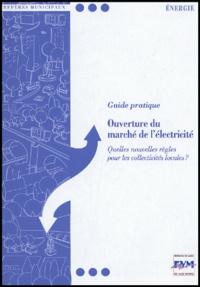 FMVM - Ouverture du marché de l'électricité - Quelles nouvelles règles pour les collectivités locales ?.