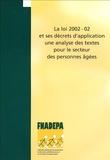 Fnadepa - La loi 2002-02 et ses décrets d'application : une analyse des textes pour le secteur des personnes âgées.