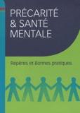 FNARS - Précarité & santé mentale - Repères et bonnes pratiques.