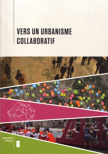 FNAU - Vers un urbanisme collaboratif.