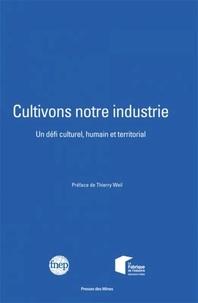 FNEP - Cultivons notre industrie - Un défi culturel, humain et territorial.