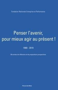 FNEP - Penser l'avenir, pour mieux agir au présent ! (1969-2019) - 50 années de réflexions et de propositions prospectives.
