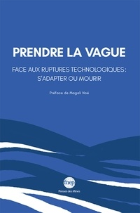 FNEP - Prendre la vague - Face aux ruptures technologiques : s'adapter ou mourir.