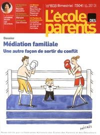 FNEPE - L'école des parents N° 603, Juillet-sept : Médiation familiale - Une autre façon de sortir du conflit.