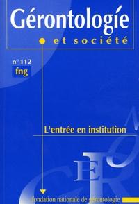 Françoise Forette et Christiane Delbès - Gérontologie et société N° 112, mars 2005 : L'entrée en institution.