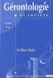 Geneviève Laroque - Gérontologie et société N° 131/2009 : Le libre choix.