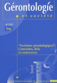 """Geneviève Imbert - Gérontologie et société N° 132/2010 : """"Territoires gérontologiques"""" : contraintes, défis et controverses."""