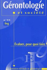 Collectif - Gérontologie et société N° 99 : Evaluer, pour quoi faire ?.