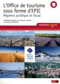 FNOTSI - L'Office de tourisme sous forme d'EPIC - Régimes juridique et fiscal.