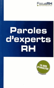 Focus RH - Paroles d'experts RH - Dix ans d'analyse.
