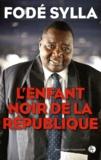 Fodé Sylla - L'Enfant noir de la République.