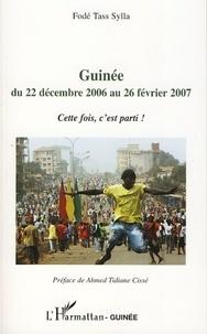 Fodé Tass Sylla - Guinée du 22 décembre 2006 au 26 février 2007 - Cette fois, c'est parti!.
