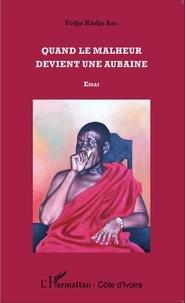 Fodjo Kadjo Abo - Quand le malheur devient une aubaine.