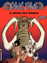 Foerster - Silex Files Tome 2 : Le silence des fossiles.