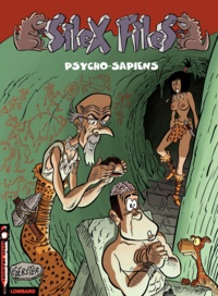 Foerster - Silex Files Tome 3 : Psycho-Sapiens.