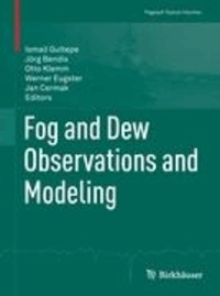 Fog and Dew Observations and Modeling.