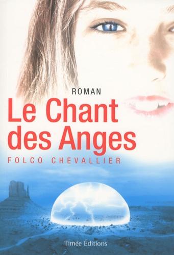 Folco Chevallier - Le Chant des Anges.