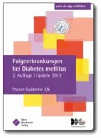 Folgeerkrankungen bei Diabetes mellitus - Pocket Guideline 3/6, basierend auf Nationalen VersorgungsLeitlinien (NVL) und S3-Leitlinien folgender Gesellschaft: Deutsche Diabetes Gesellschaft.