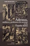 Folke Gernert - Adivinos, médicos y profesores de secretos en la España aurea.