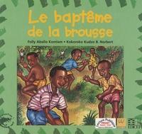 Folly Aballo Komlam et Norbert Kokoroko - Le baptême de la brousse.