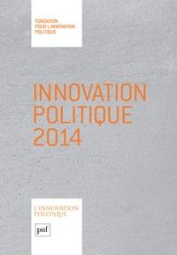 Fondapol - Innovation politique 2014.