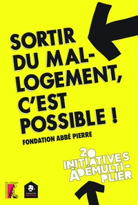 Fondation Abbé Pierre - Sortir du mal-logement, c'est possible ! - 20 initiatives à démultiplier.