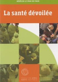Fondation April Santé Equita. - La santé dévoilée - Démêler le vrai du faux.