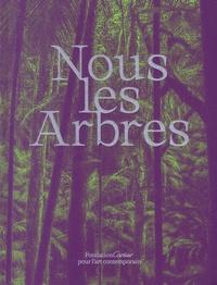 Fondation Cartier - Nous les arbres.