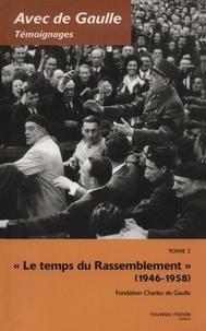 Fondation Charles de Gaulle - Avec de Gaulle, tome 2.